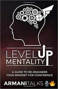 Armani Talks: Level Up Mentality : A Guide to Re-engineer your Mindset for Confidence - Book By Armani Talks