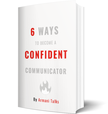 6 Ways to Become a Confident Communicator by Armani Talks
